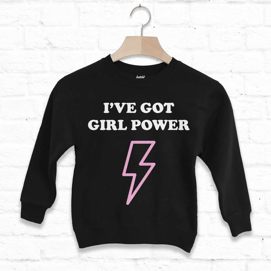 I've Got Girl Power Children's Fashion Slogan Sweatshirt for Super Girls