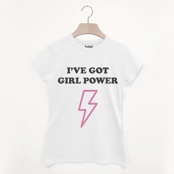 I've Got Girl Power Women's Slogan T-Shirt