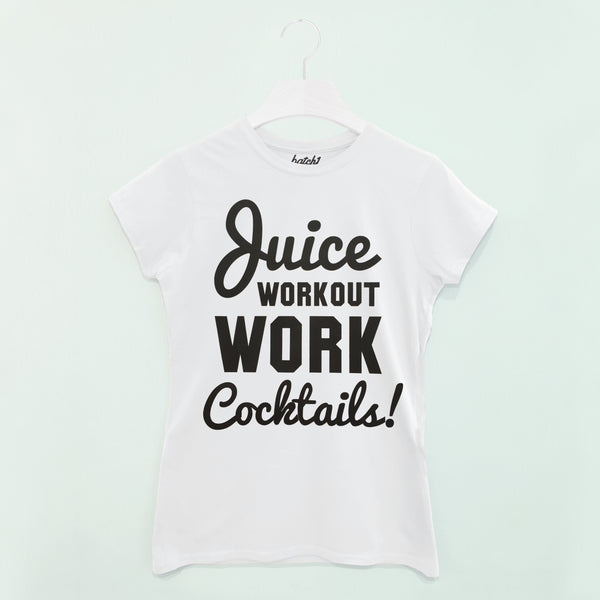 'Juice Workout Work Cocktails' Slogan T Shirt