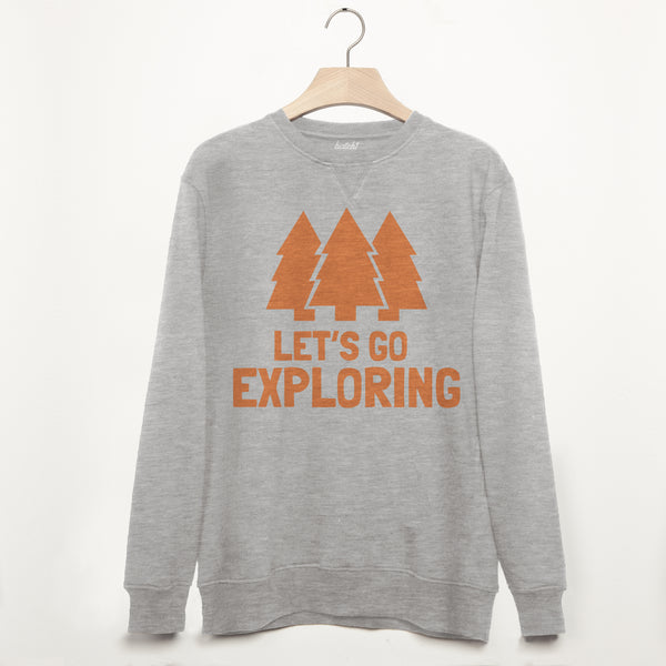 Let's Go Exploring Men's Slogan Sweatshirt