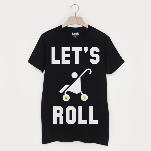 Let's Roll Men's Fatherhood Parent Slogan T-Shirt