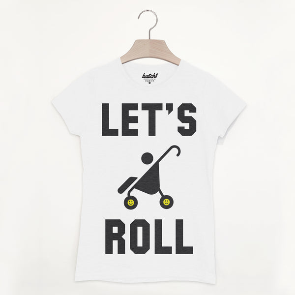 Let's Roll Women's Motherhood Slogan T-Shirt