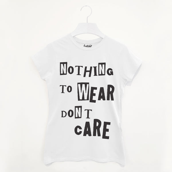 Nothing To Wear Don't Care Women's Slogan T Shirt