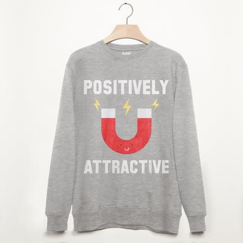 Positively Attractive Super Soft Unisex Sweatshirt