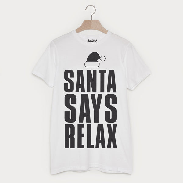 Santa Says Relax Men's Christmas Slogan T Shirt