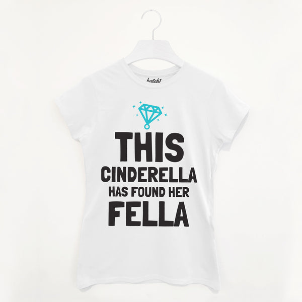 Cinderella Has Found Her Fella Bridal T Shirt
