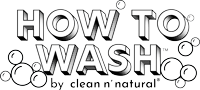 HOW TO WASH™