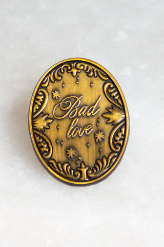 Bad Love Pin