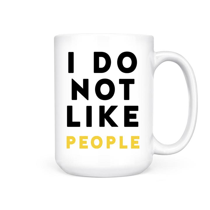 PBH I Do Not Like People Mug