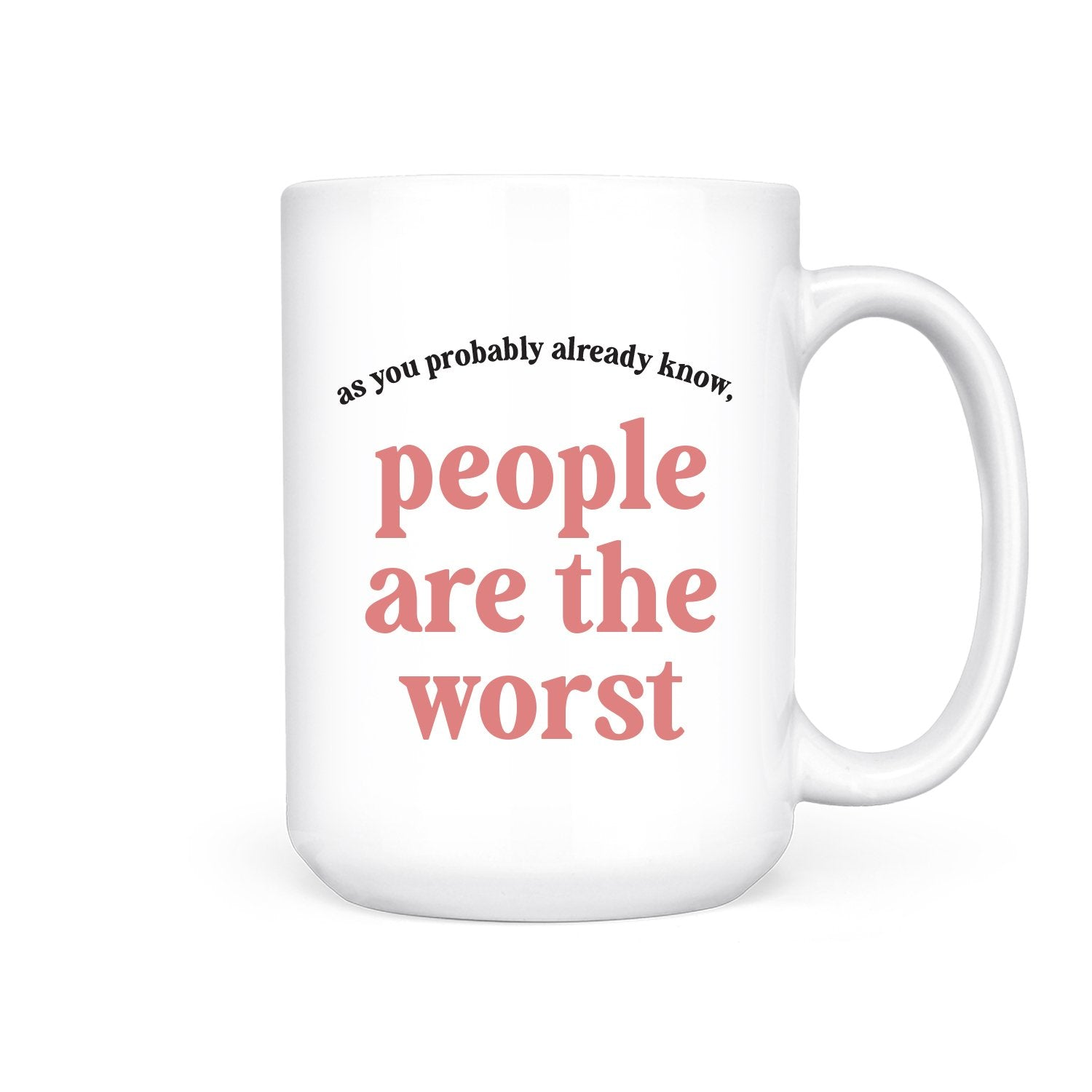 PBH People Are The Worst Mug