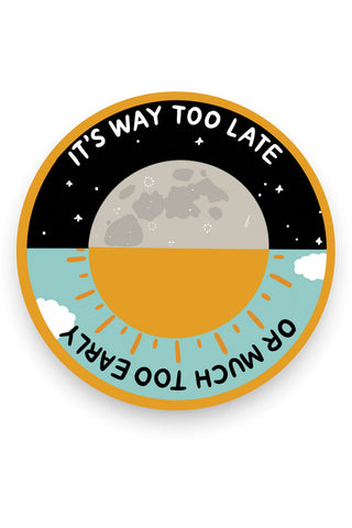 Way Too Late Vinyl Sticker