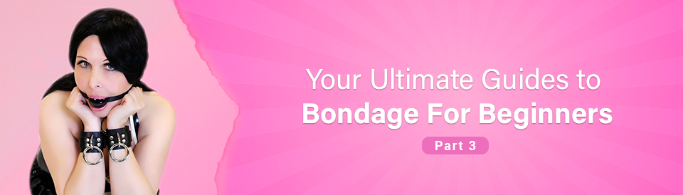 the-ultimate-guide-to-bondage-for-beginners