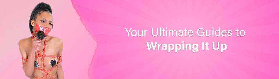 the-ultimate-guide-to-wrapping-it-up