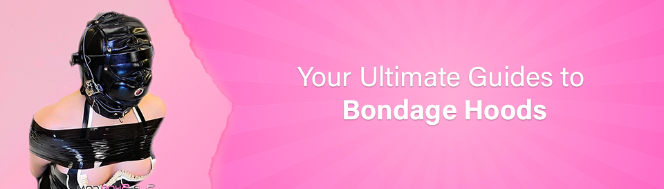 the-ultimate-guides-to-bondage-hoods