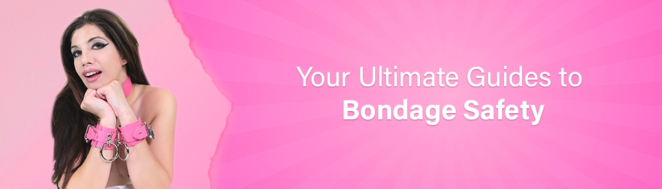 the-ultimate-guides-to-bondage-safety