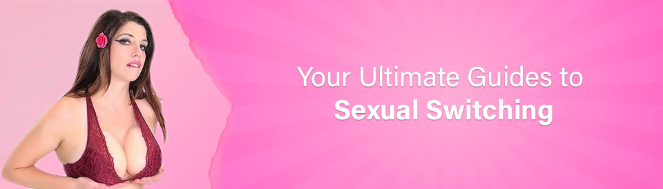 the-ultimate-guides-to-sexual-switching
