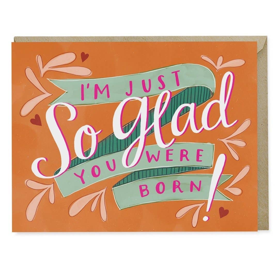 Just So Glad You Were Born Card