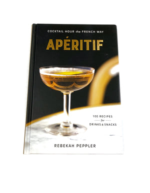 Apértif: Cocktail Hour The French Way Book