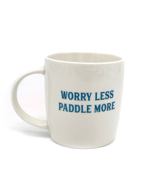 Worry Less Paddle More Mug