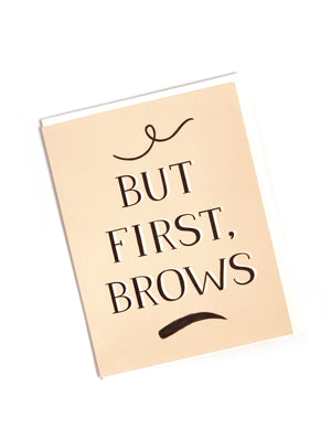But First Brows Card