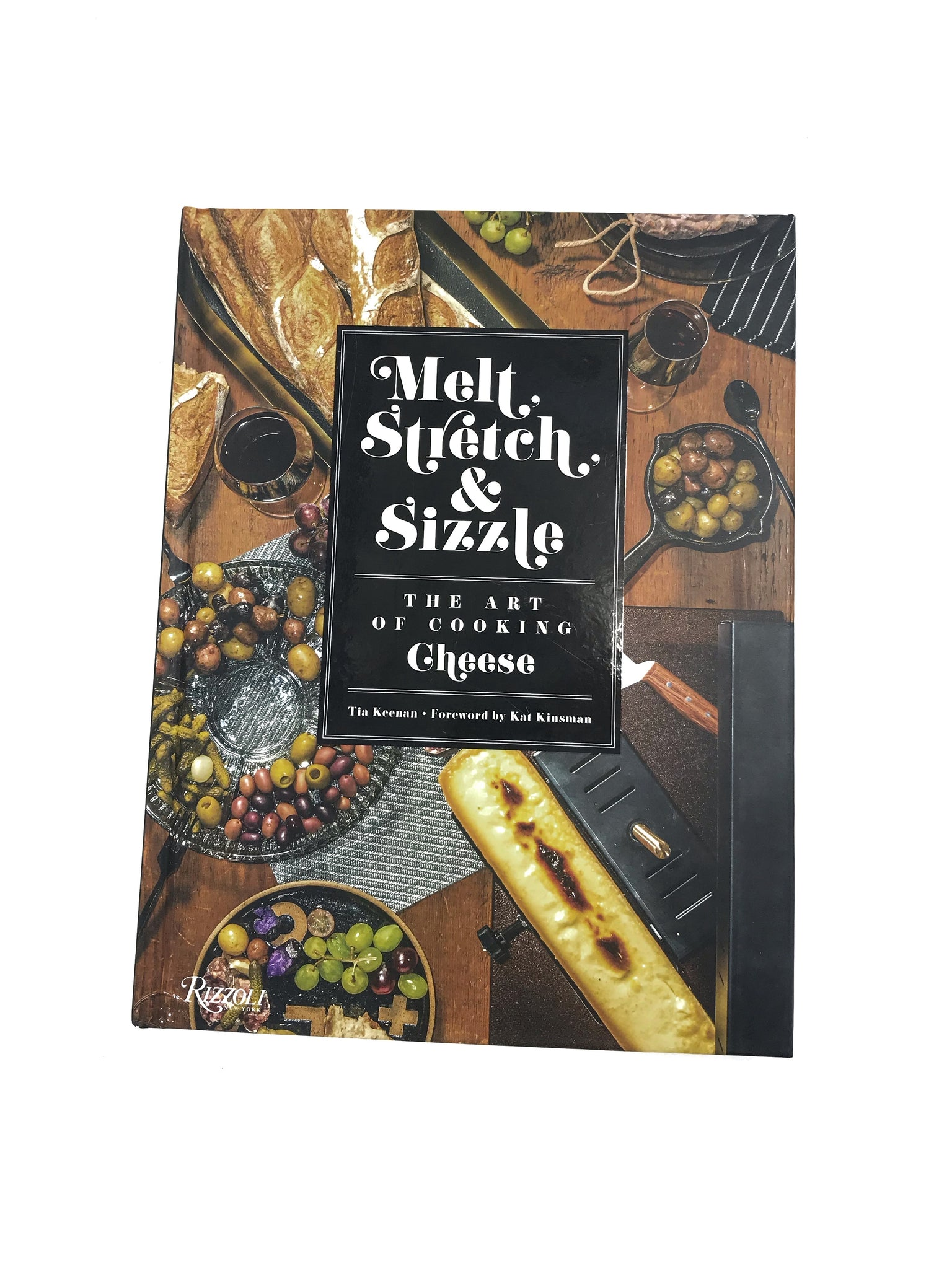 Melt, Stretch, & Sizzle Cookbook
