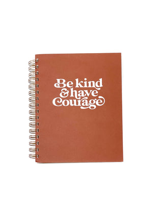 Be Kind & Have Courage Weekly Planner