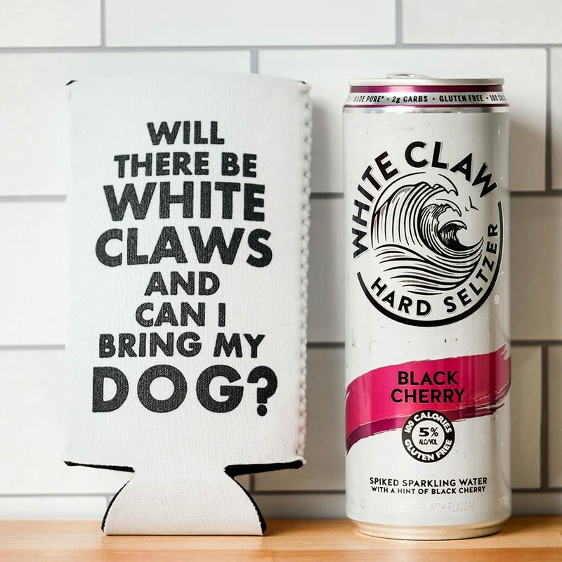 Will There Be White Claws? Koozie