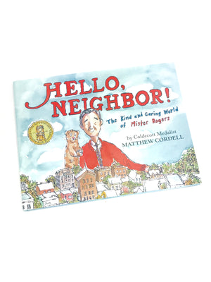 Hello, Neighbor: The Kind and Caring World of Mister Rogers Book