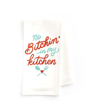 No Bitchin' in my Kitchen Towel