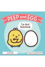 Load image into Gallery viewer, PEEP + EGG: I'M NOT HATCHING