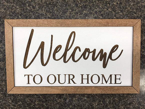 Engraved welcome to our home sign - rustic home decor - Woodbott