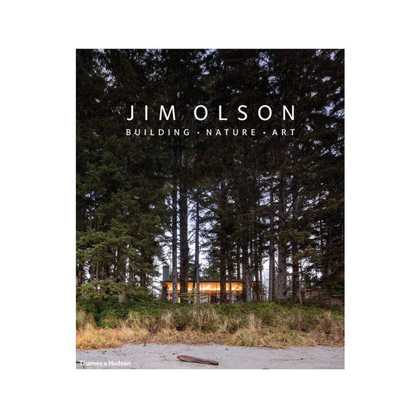 Jim Olson: Building • Nature • Art