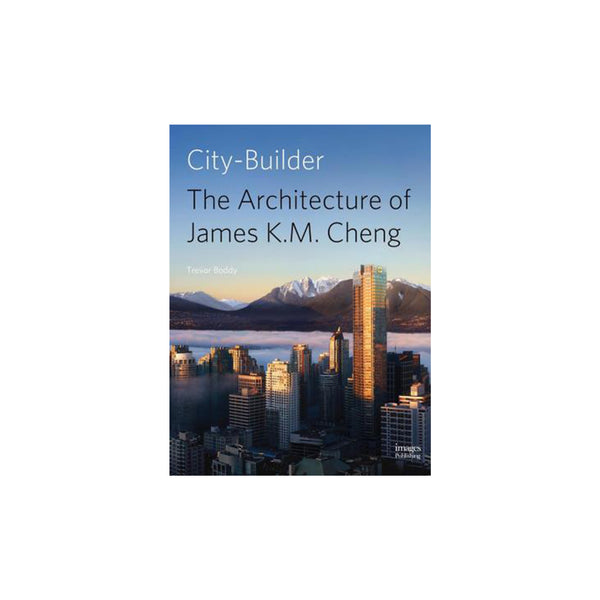 City Builder: The Architecture of James K.M. Cheng