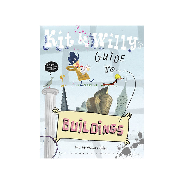 Kit & Willy's Guide to Buldings