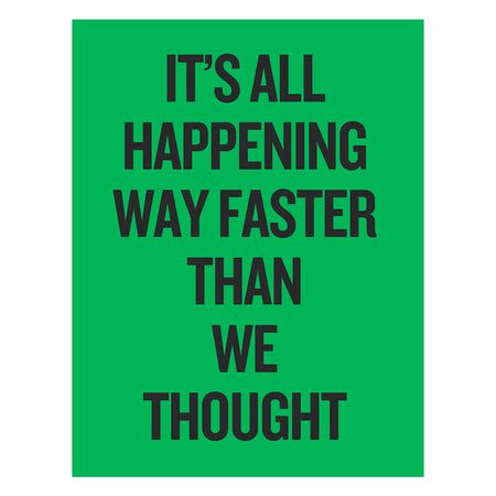 Douglas Coupland It's All Happening Way Faster Then We Thought