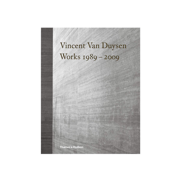 Vincent Van Duysen: Works 1989-2009