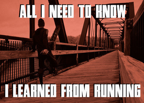 All I Really Need To Know I Learned From Running - With Apologies to Robert Fulghum