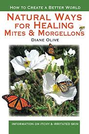 Book: Natural Ways For Healing Mites & Morgellons, Itching & Irritated Skin