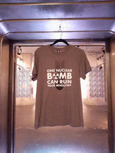 Load image into Gallery viewer, One Nuclear Bomb Can Ruin Your Whole Day T-Shirt