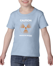 Load image into Gallery viewer, 'CAUTION Radioactive Material' Toddler Tee