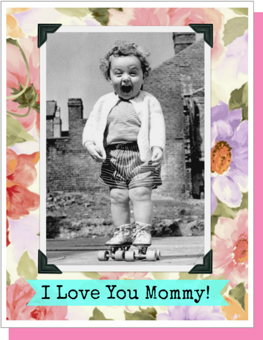 I Love You Mommy - Mother's Day