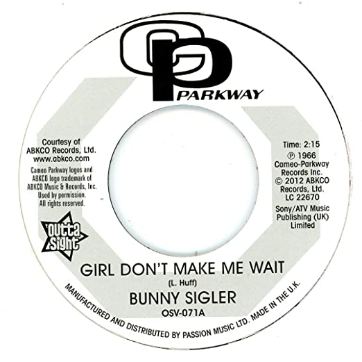 Bunny Sigler/Girl Don't Make Me Wait  (b) Follow Your Heart