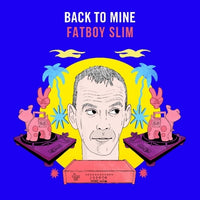 Various - Fatboy Slim : Back To Mine (Indies yellow 2LP)   PRE-ORDER