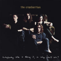 Cranberries - Everybody Else Is Doing It, So Why Can't We ?