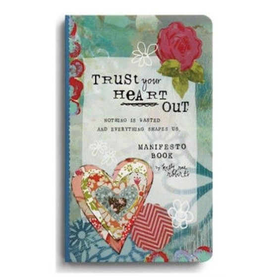 Trust Your Heart Out Manifesto Book Kelly Rae