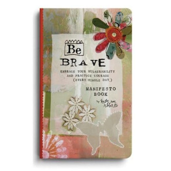 Be Brave Manifesto Book Kelly Rae