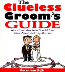 The Clueless Groom's Guide by Peter van Dijk