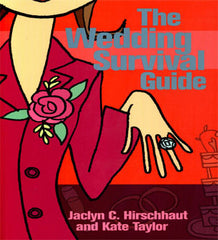 The Wedding Survival Guide by Jaclyn C. Hirschhaut and Kate Taylor