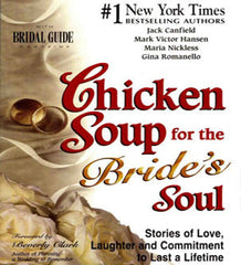 Chicken Soup for the Bride's Soul by Jack Canfield, Mark Victor Hansen, Maria Nickless, Gina Romanello