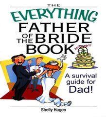 The Everything Father of the Bride Book by Shelly Hagen